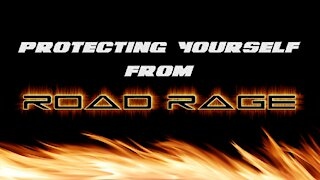 Protecting Yourself from Road Rage
