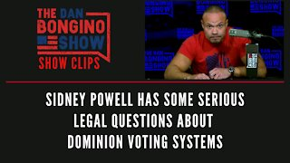 Sidney Powell Has Some Serious Legal Questions About Dominion Voting Systems-Dan Bongino Show Clips