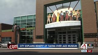 City explains benefit of taking over Jazz Museum - Video