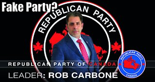 Is The Republican Party of Canada a Fake Political Party?