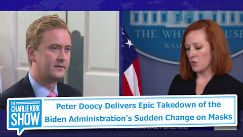Peter Doocy Delivers Epic Takedown of the Biden Administration's Sudden Change on Masks