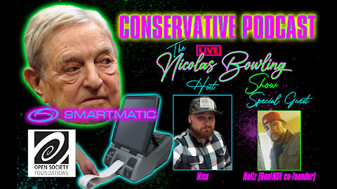 George Soros has ties to Smartmatic and Dominion | TNBS 004