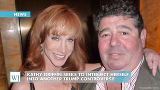 Kathy Griffin Seeks To Interject Herself Into Another Trump Controversy - Video
