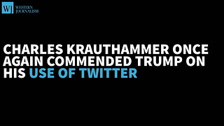 Krauthammer Says Trump's Ground-Breaking Style Has 'Weaponized Twitter' - Video