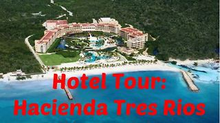 Hotel Tour: Hacienda Tres Rios, Riviera Maya, Mexico - Video