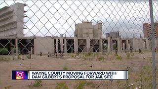 Wayne County moving forward with Dan Gilbert's proposal for jail site - Video
