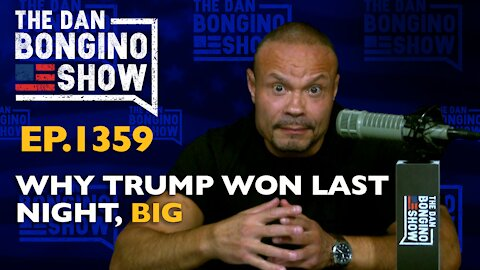 Ep. 1359 Why Trump Won Last Night, Big