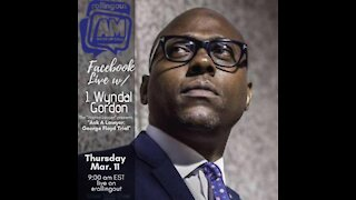 J. Wyndal Gordon joins the AM Wake-Up Call to discuss the George Floyd Trial