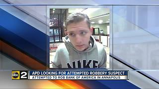 Annapolis Police searching for attempted bank robbery suspect - Video