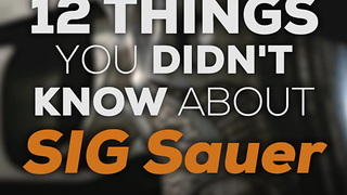 12 Things You Didn't Know About SIG Sauer