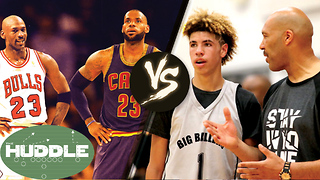 LaVar Ball Says He & Son LaMelo Could BEAT LeBron James & Michael Jordan 2-on-2 -The Huddle - Video