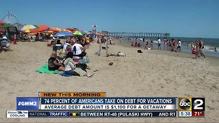 Most Americans take on debt for vacations - Video