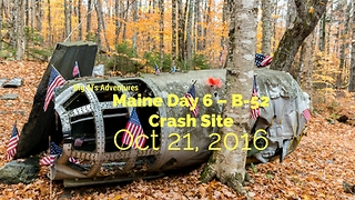 Maine Day 6 - B-52 Crash Site - Video