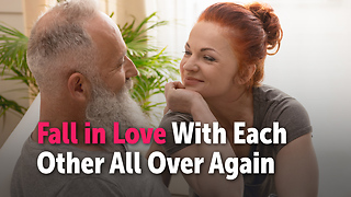 Fall in Love With Each  Other All Over Again - Video