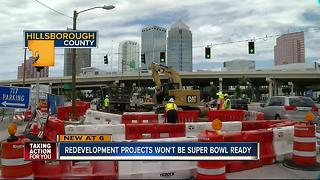 Tampa redevelopment projects won't be Super Bowl ready - Video