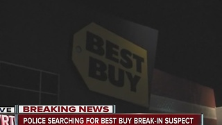 Police search roof, perimeter for Best Buy break-in suspect - Video