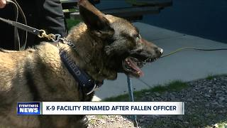 K-9 Facility renamed after fallen officer - Video