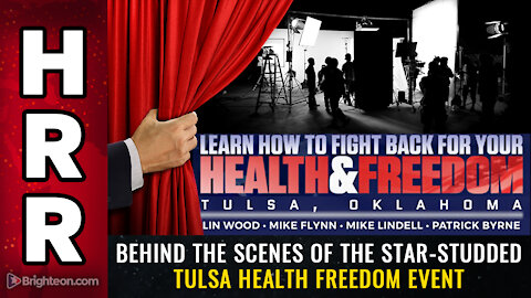 BEHIND THE SCENES of the star-studded Tulsa health freedom event