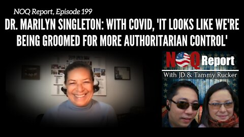 Dr. Marilyn Singleton: 'It looks like we're being groomed for more authoritarian control'