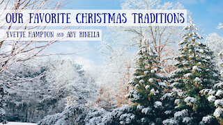 Our Favorite Christmas Traditions - Yvette Hampton and Aby Rinella