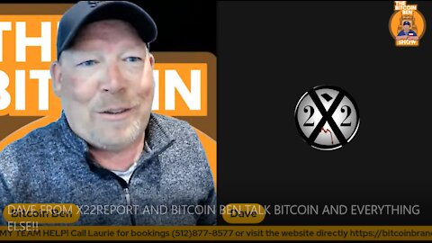 DAVE FROM X22REPORT AND BITCOIN BEN TALK BITCOIN AND EVERYTHING ELSE!!