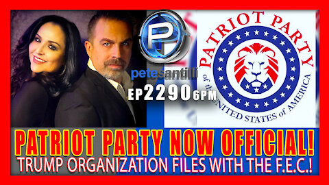 EP 2290-6PM IT's OFFICIAL! New Patriot Party Officially Filed With The FEC