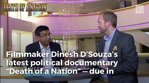 Dinesh D'souza's 'Death Of A Nation' Is A Masterful Win For Conservatism