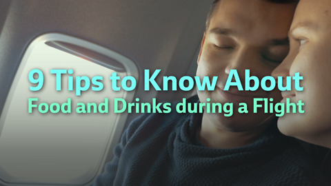 9 Tips to Know About Food and Drinks during a Flight