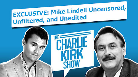 EXCLUSIVE: Mike Lindell Uncensored, Unfiltered, and Unedite‪d‬