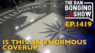 Ep. 1419 Is This An Enormous Coverup? - The Dan Bongino Show
