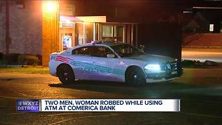 Two men, woman robbed while using ATM at Comerica Bank