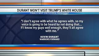 Warriors star Kevin Durant will not visit Donald Trump's White House.