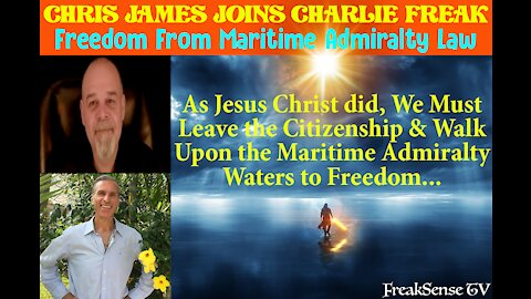 Charlie Freak talks with Christopher James about the lie that is our maritime admiralty laws.