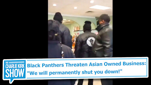"Black Panthers Threaten Asian Owned Business: ""We will permanently shut you down!"""