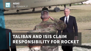 Taliban And ISIS Claim Responsibility For Rocket Attack Targeting James Mattis - Video
