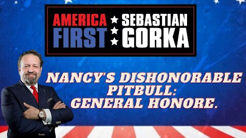 Nancy's dishonorable pitbull: General Honore. Susan Katz Keating with Dr. Gorka on AMERICA First