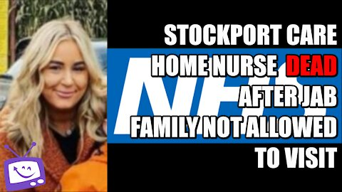 Stockport Care Home Nurse Dies After Jab - Family Not Allowed To Visit