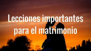 Lecciones importantes para el matrimonio - Video