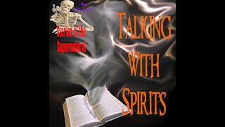 Talking with Spirits | Interview with Nathaniel J. Gillis | Stories of the Supernatural