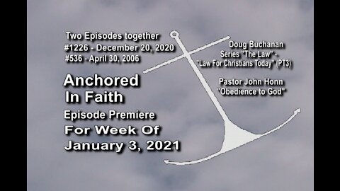 Week of January 3, 2021 - Anchored in Faith Episode Premiere 1226