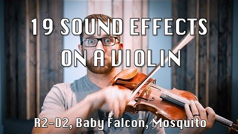 Musician Recreates 19 Sound Effects On His Violin