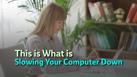 This is What is Slowing Your Computer Down