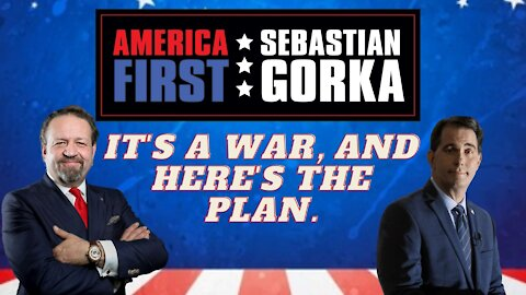 It's a war, and here's the plan. Scott Walker with Sebastian Gorka on AMERICA First