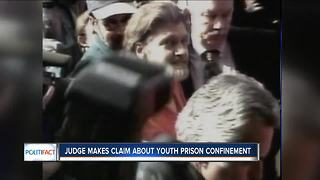 Wisconsin PolitiFact: Judge makes claims on youth prison confinement - Video