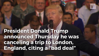 President Trump Abruptly Cancels London Visit - Video