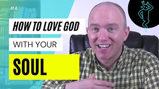 Love God with Your Soul | Mark 12:30 Bible Study | Soul Word Study