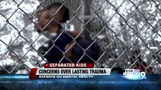 Mental health experts speak on mental state of children separated from parents