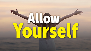 Allow Yourself - Video