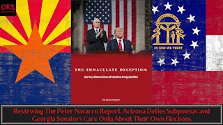 Reviewing The Navarro Report, Az. Defies Subpoenas & Ga. Senators Care Only About Their Own Election