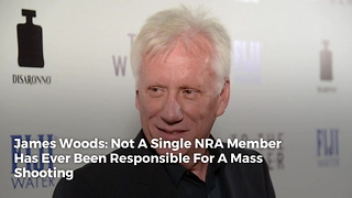 James Woods: Not A Single NRA Member Has Ever Been Responsible For A Mass Shooting - Video